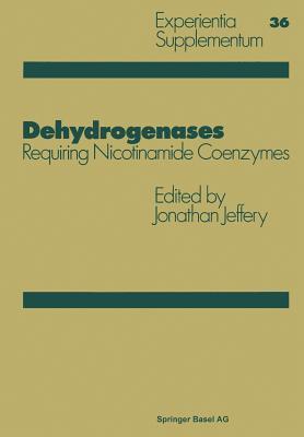 Dehydrogenases: Requiring Nicotinamide Coenzymes Jonathan Jeffery