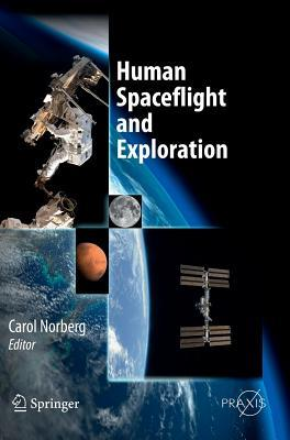 Human Spaceflight and Exploration Carol Norberg