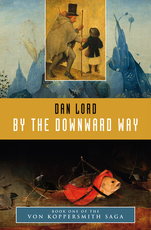 By the Downward Way by Dan  Lord