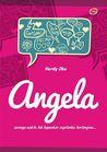 Angela: semoga waktu tak hapuskan ingatanku tentangmu