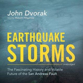 The Fascinating History and Volatile Future of the San Andreas Fault - John Dvorak