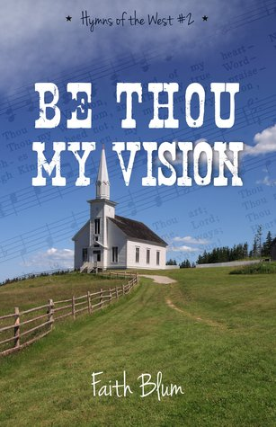 Be Thou My Vision (Hymns of the West, #2)