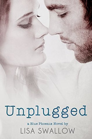 Unplugged: A Blue Phoenix Book