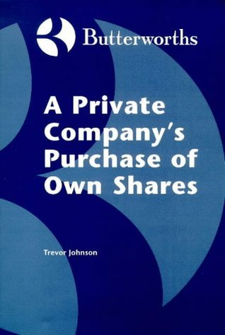 A Private Companys Purchase of Own Shares  by  Trevor     Johnson