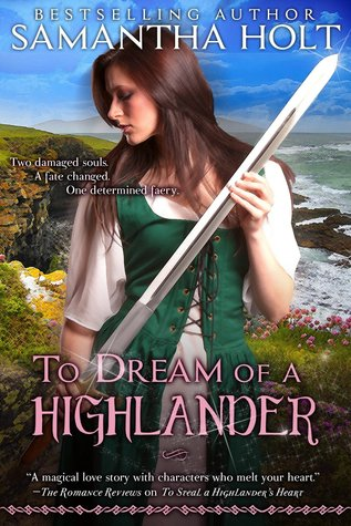 To Dream of a Highlander by Samantha Holt