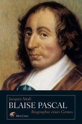 Blaise Pascal  - Biographie eine Genies Jacques Attali