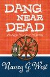 Dang Near Dead (Aggie Mundeen Mystery, #2)