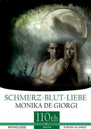 Schmerz - Blut - Liebe  by  Monika De Giorgi