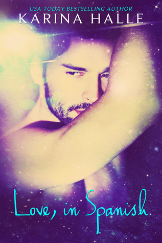 Release Day Review & Giveaway:  Love, in Spanish by Karina Halle!