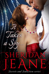 It Takes a Spy... (Secrets and Seduction, #1)