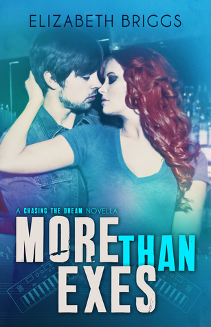More Than Exes (Chasing the Dream, #0.5)
