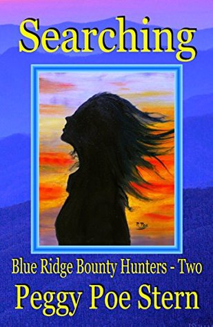Searching: Blue Ridge Bounty Hunters - Two Peggy Poe Stern