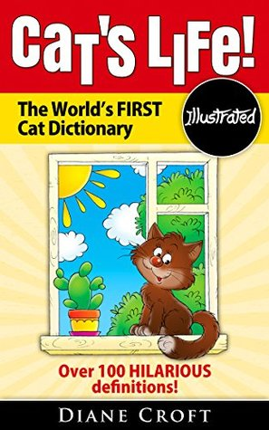 Cat's Life!: The World's First Cat Dictionary!