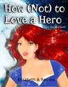 How (Not) to Love a Hero (Cindy Eller, #7)