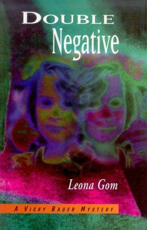 Double Negative: A Vicky Bauer mystery Leona Gom