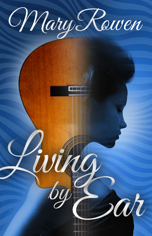 Living by Ear by Mary Rowen