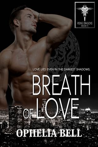 Breath of Love (Rising Dragons, #5) by Ophelia Bell