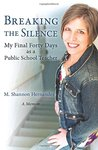 Breaking the Silence: My Final Forty Days as a Public School Teacher