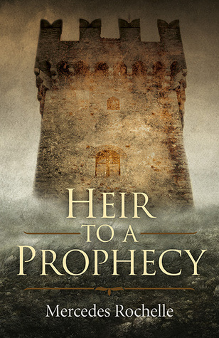 Heir to a Prophecy by Mercedes Rochelle