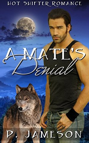 A Mate's Denial: (Ozark Mountain Shifters, #1)