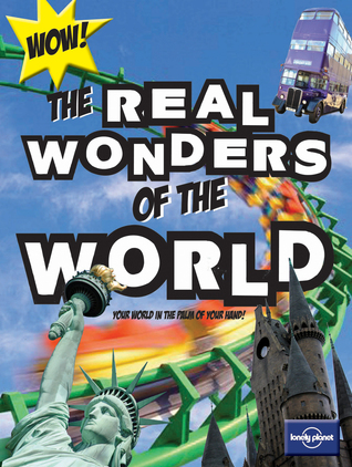 Not For Parents Real Wonders of the World  by  Moira Butterfield