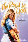 The Road to You (Wildflower, #2)