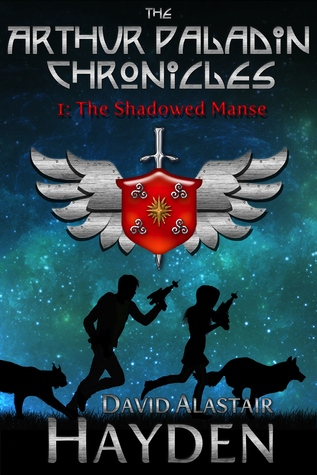 The Shadowed Manse (The Arthur Paladin Chronicles # 1)