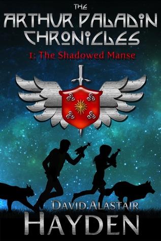 The Shadowed Manse (The Arthur Paladin Chronicles # 1)
