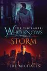 Who Knows the Storm (The Vigilante #1)