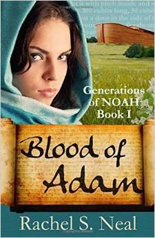 Blood of Adam: Generations of Noah Rachel S. Neal