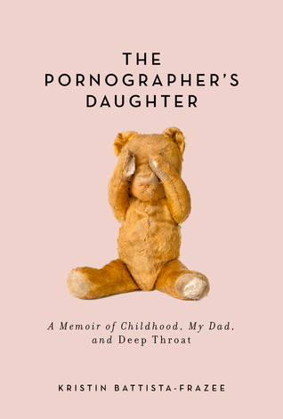 The Pornographer's Daughter by Kristin Battista-Frazee