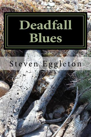 Deadfall Blues by Steven Eggleton