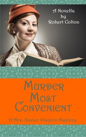 Murder Most Convenient A Mrs. Xavier Stayton Mystery