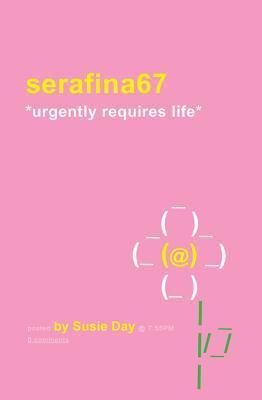 Serafina67 *Urgently Requires Life* Susie Day