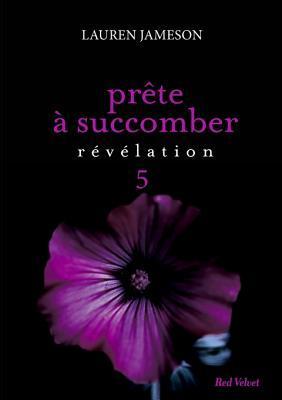 Prete a Succomber, Episode 5: Revelation  by  Lauren Jameson