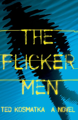 The Flicker Men: A Novel
