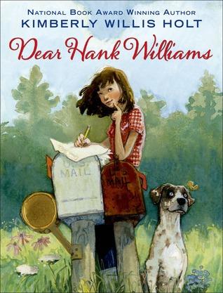Dear Hank Williams by Kimberly Willis Holt