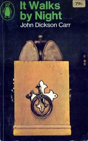 It Walks  by  Night (Henri Bencolin, #1) by John Dickson Carr