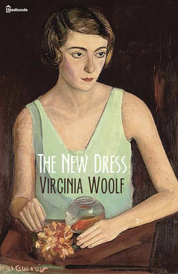 summary of the new dress by virgina woolf Virginia woolf was born into an intellectually gifted family her father, sir leslie stephen, is the author of the massive dictionary of national biography, a sixty-two volume compilation of the lives of important british citizens virginia's sister vanessa was a gifted painter, and her two brothers thoby and adrian were intelligent, dynamic university men.