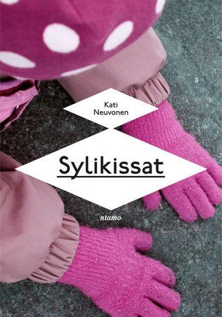 Sylikissat  by  Kati Neuvonen