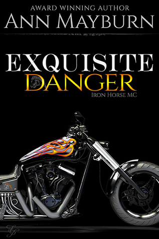 Exquisite Danger (Iron Horse, MC #2)
