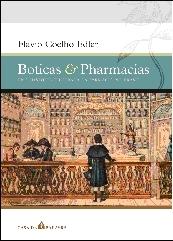 Boticas & Pharmacias: Uma História Ilustrada da Farmácia no Brasil Flavio Coelho Edler