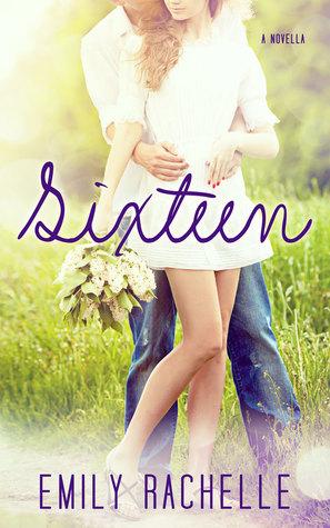 Sixteen by Emily Rachelle