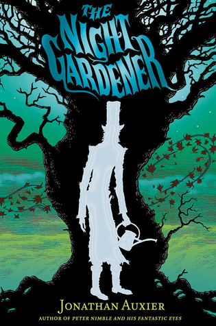 The Night Gardener - Jonathan Auxier