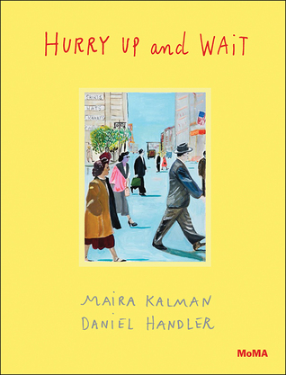 Hurry Up and Wait - Maira Kalman