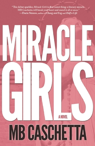 Miracle Girls by M.B. Caschetta