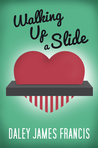 Walking Up a Slide: A Rom-Com for Anyone Who Has Ever Pined Over 'The One That Got Away'