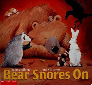 Bear Snores On Karma Wilson