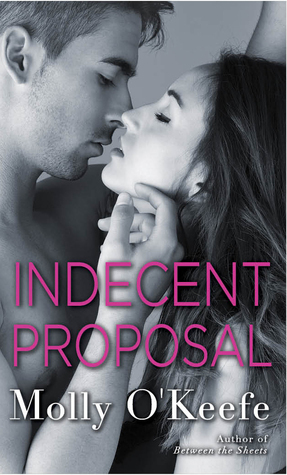 ScarlettReader's Review of Indecent Proposal (Boys of Bishop #4) by Molly O'Keefe