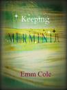 Keeping Merminia (Merminia, #2)